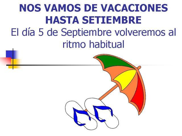 NOS VAMOS DE VACACIONES HASTA SETIEMBRE